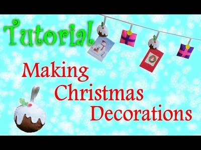 Tutorial: Making Christmas Decorations