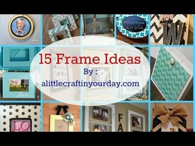 15 DIY Frame Ideas