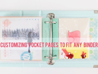 (Part One - Customizing Pocket Pages To Fit Any Size Binder) Scrapbooking Process for Shimelle