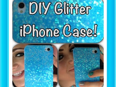 DIY Glitter Iphone Case!