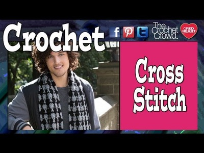 How To Crochet Cross Stitch Scarf