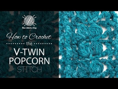 How to Crochet the V-Twin Popcorn Stitch
