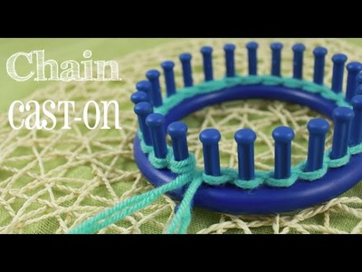 Loom Knitting: Chain Cast On