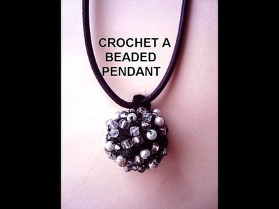 DIY CROCHET a BEADED BALL PENDANT for a necklace or earrings, jewelry making