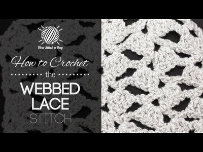 How to Crochet the Webbed Lace Stitch