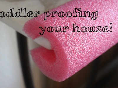 Toddler.Baby Proofing Tips! DIY ideas!