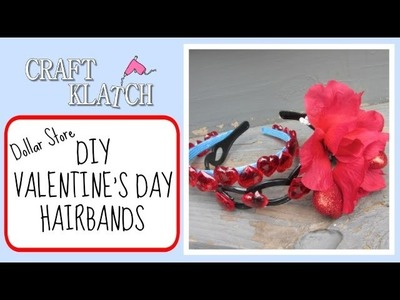 Valentine's Day Hairbands DIY -  Craft Klatch Dollar Store Craft Series