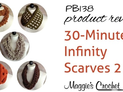 30-Minute Infinity Scarves Set 2 Crochet Pattern PB138 Review