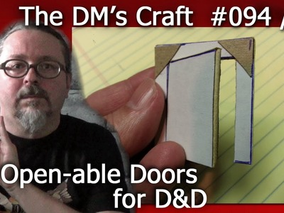 Cheap n Easy Open-able Doors for D&D (The DM's Craft #94.01)