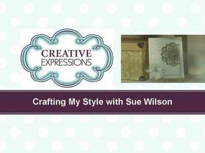 Craft Dies by Sue Wilson -- Tutorial Video -  Blossom Apperture for Creative Expressions