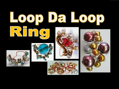 Easy to make Loop Da Loop Ring | Liz Kreate