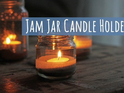 Quick and easy crafts, jam jar candle holder