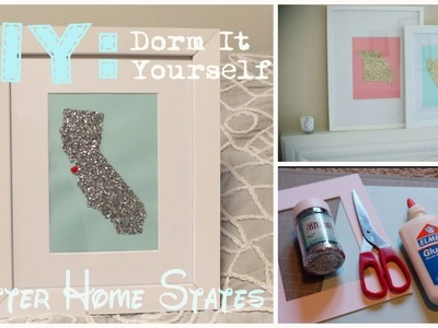 DIY: Dorm It Yourself - Glitter Home States