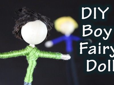 DIY Tutorial On How To Make A Boy Fairy Doll