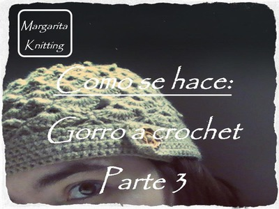 Como se hace: gorro crochet fantasia parte 3 (diestro)