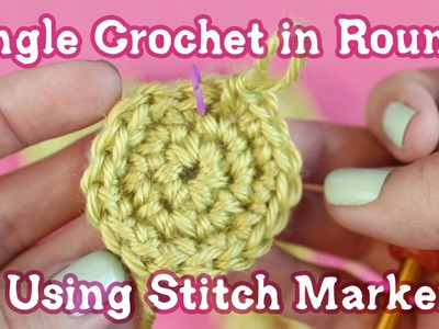 How to Single Crochet in Rounds & Use Stitch Markers