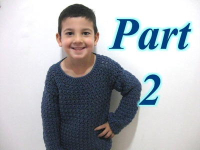 Simple Pull Over Sweater Part 2 - Crochet Tutorial (Beginner unisex sweater)