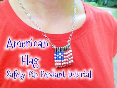 American Flag Safety Pin Pendant Tutorial | eclecticdesigns