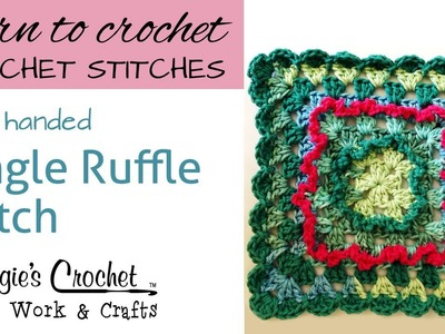 Crochet Single Ruffle Stitch - Learn How To-Maggie-Weldon - Left