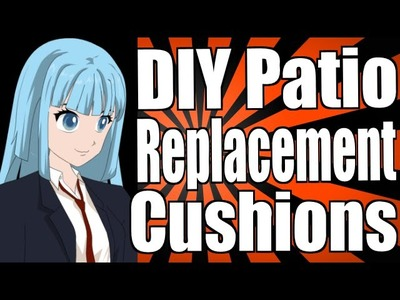 DIY Patio Furniture Replacement Cushions