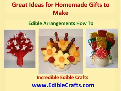 Homemade Gifts to Make - Edible Arrangements How to