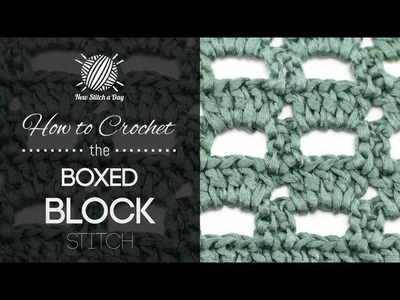 How to Crochet the Boxed Block Stitch