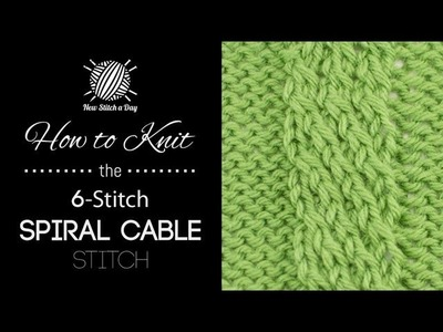 How to Knit the Six Stitch Spiral Cable