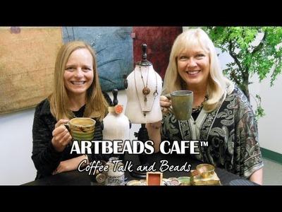 Artbeads Cafe - Kristal Wick Gets a Visit From Becky Nunn of Nunn Design!