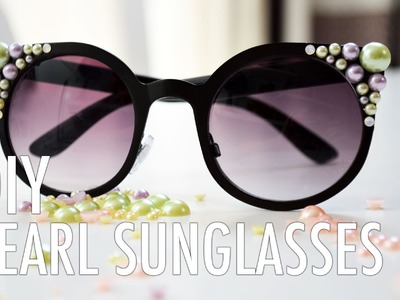DIY Pearl Encrusted Sunglasses with Mr. Kate