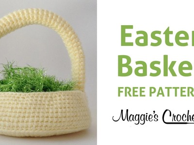 Easter Basket Free Crochet Pattern - Right Handed