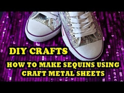 DIY Crafts: How to Make Sequins Using Craft Metal Sheets