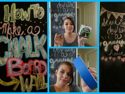 DIY: Make your own CHALKBOARD Wall!