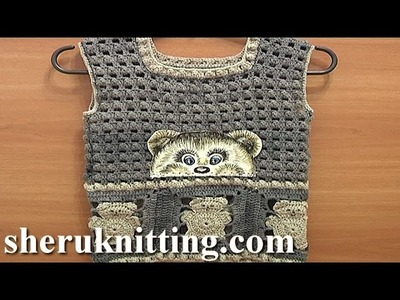 Crochet Bear Toddler Vest Tutorial 3 Part 1 of 3