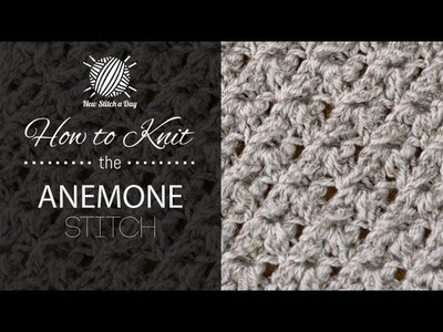 How to Knit the Anemone Stitch