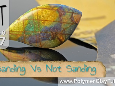 Sanding Polymer Clay vs Not Sanding