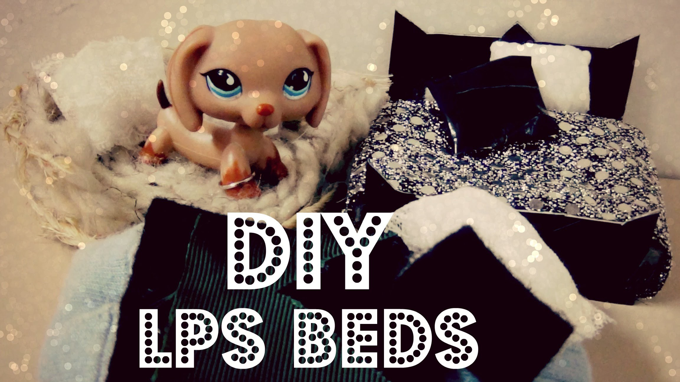 DIY 3 Lps Beds (Plush bed, Dog Bed, Traditional Bed)
