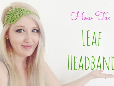 How to Crochet a Leaf Headband