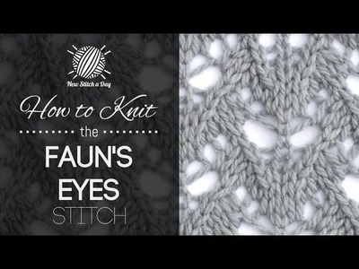 How to Knit the Fauns Eyes Stitch