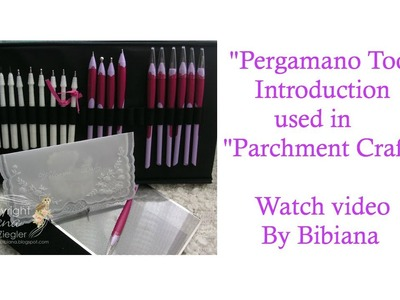 """Pergamano"" Introduction to the Tools used for  ""Parchment Crafting"""