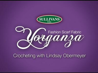 Sullivans Yorganza Crocheting with Lindsay Obermeyer