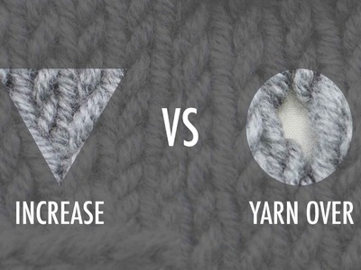The Difference Between An Increase And A Yarn Over :: Knitting Tip