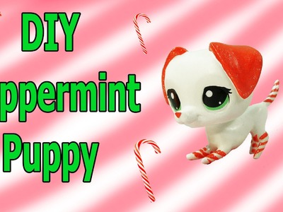 Custom LPS DIY Peppermint Candy Cane Puppy Dog Inspired Littlest Pet Shop Blind Bag Craft