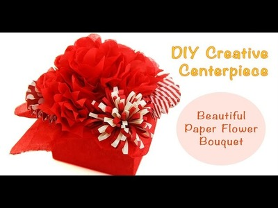 DIY Creative Centerpiece *Beautiful Paper Flower Bouquet*