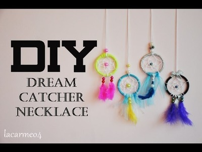 DIY-dea: Dream Catcher Necklace | lacarmeo4