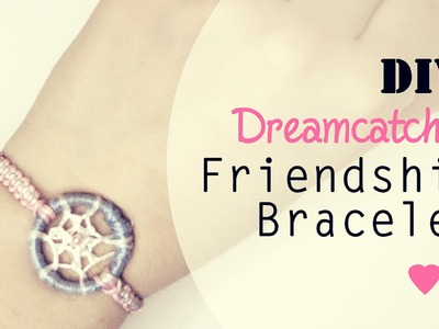 DIY: Dreamcatcher Friendship Bracelet