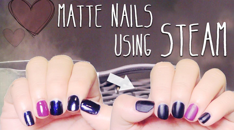 DIY : Matte Nails using Steam