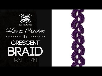 How to Crochet the Crescent Braid Pattern