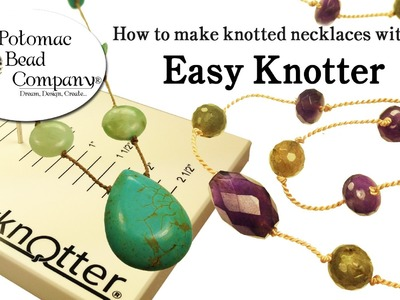How to Make Knotted Necklaces with the Easy Knotter