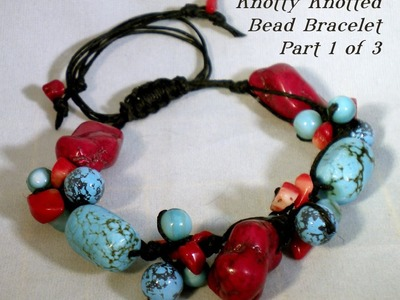 Knotty Knotted Bead Bracelet Tutorial - Part One