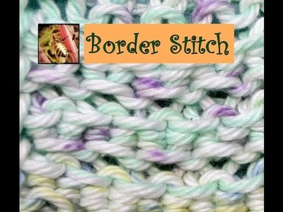 Loom Knitting with Cotton Yarn - Part IV - Border Stitch